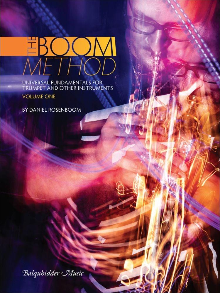 Daniel Rosenboom: The Boom Method Vol. 1: Brass Instrument: Score and Part