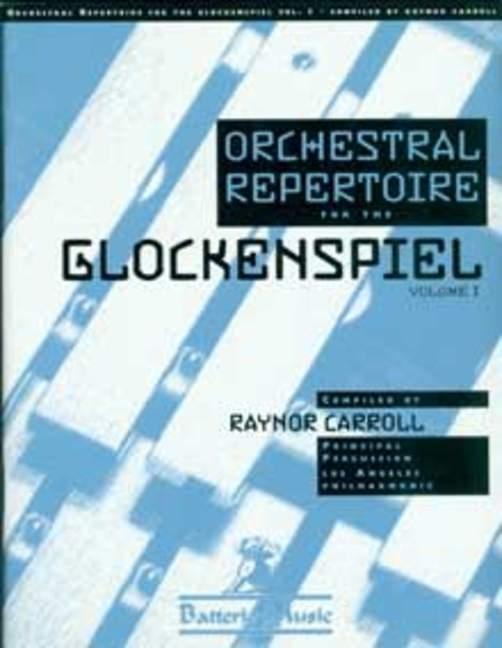Raynor Carroll: Orchestral Repertoire-Glockens Vol 1: Timpani: Score
