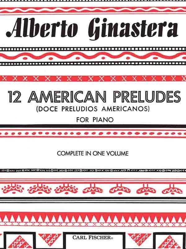 Alberto Ginastera: 12 American Preludes: Piano: Instrumental Work