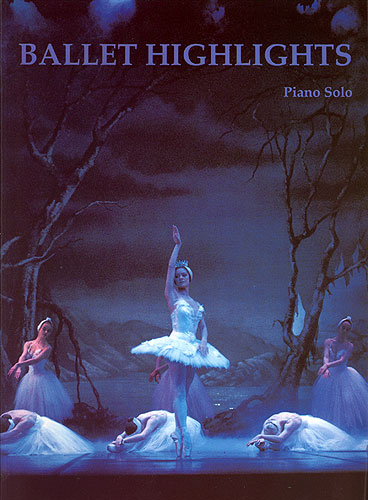 Ballet Highlights Pno: Piano: Instrumental Album