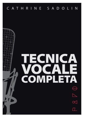 Cathrine Sadolin: Technica Vocale Completa: Vocal Solo: Vocal Tutor