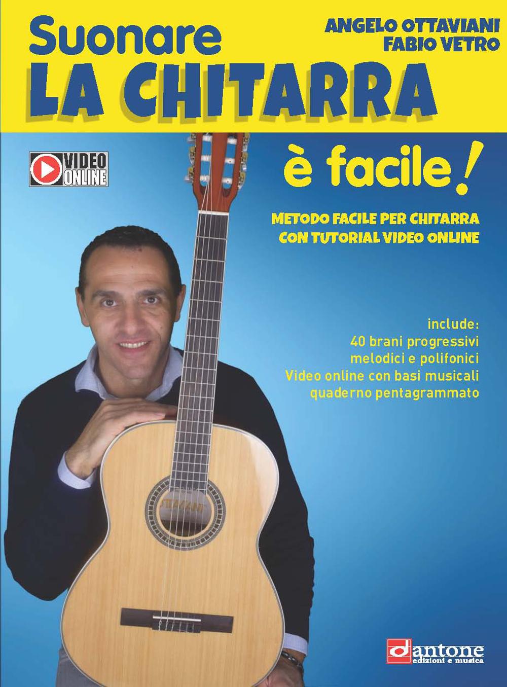 Angelo Ottaviani Fabio Vetro: Suonare La Chitarra È Facile!: Guitar: