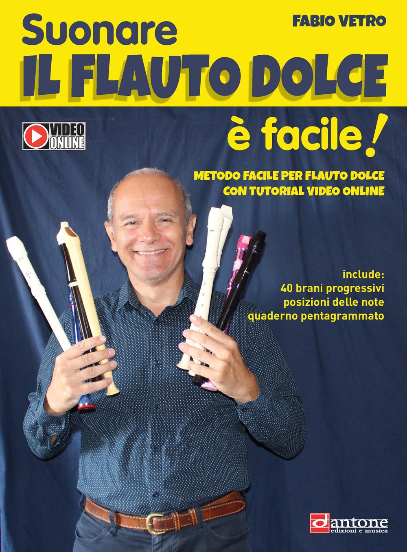 Fabio Vetro: Suonare Il Flauto Dolce e Facile: Flute: Instrumental Tutor