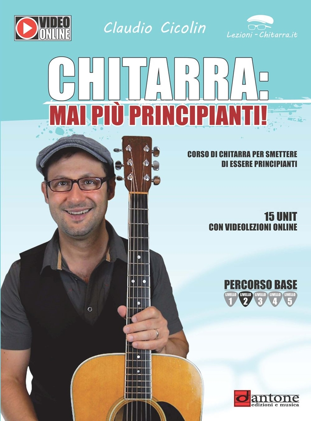 Claudio Cicolin: Mai Piu Principianti: Guitar Solo: Instrumental Tutor