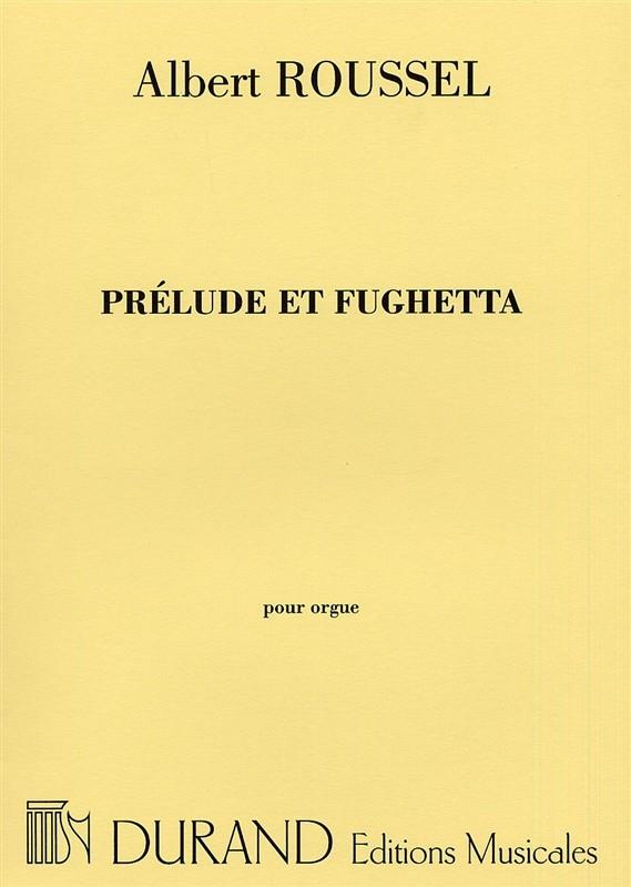 Albert Roussel: Prelude Et Fughetta Op 41 Orgue: Organ: Instrumental Work
