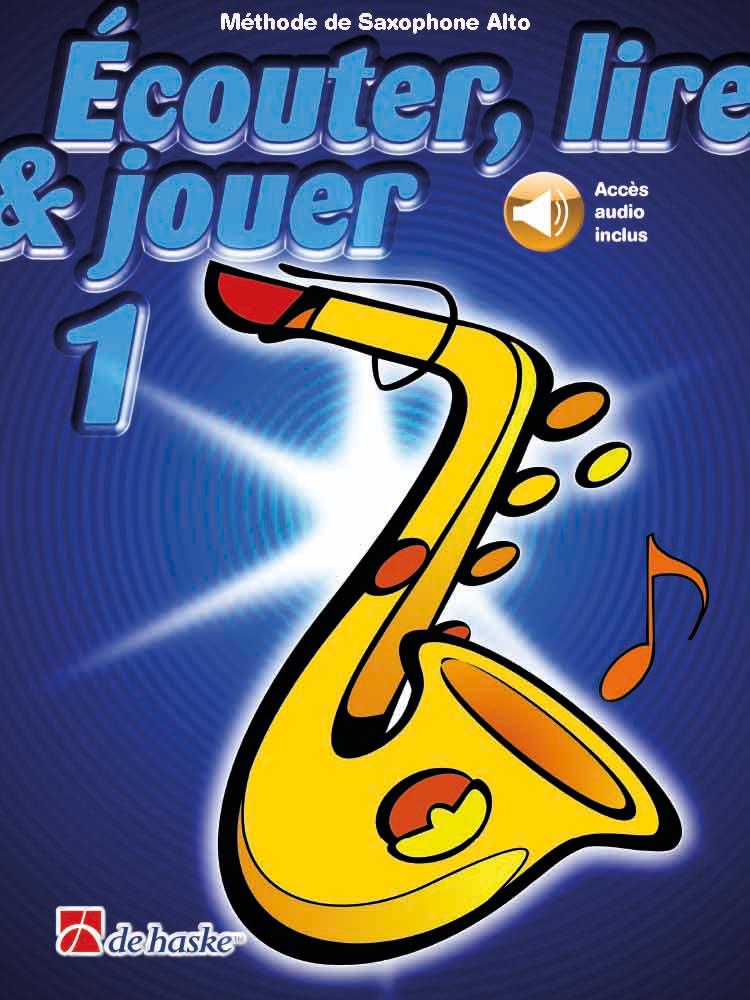 Écouter lire & jouer 1 Saxophone Alto: Alto Saxophone: Instrumental Tutor