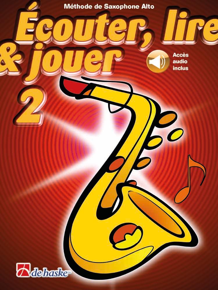 Écouter lire & jouer 2 Saxophone Alto: Alto Saxophone: Instrumental Tutor