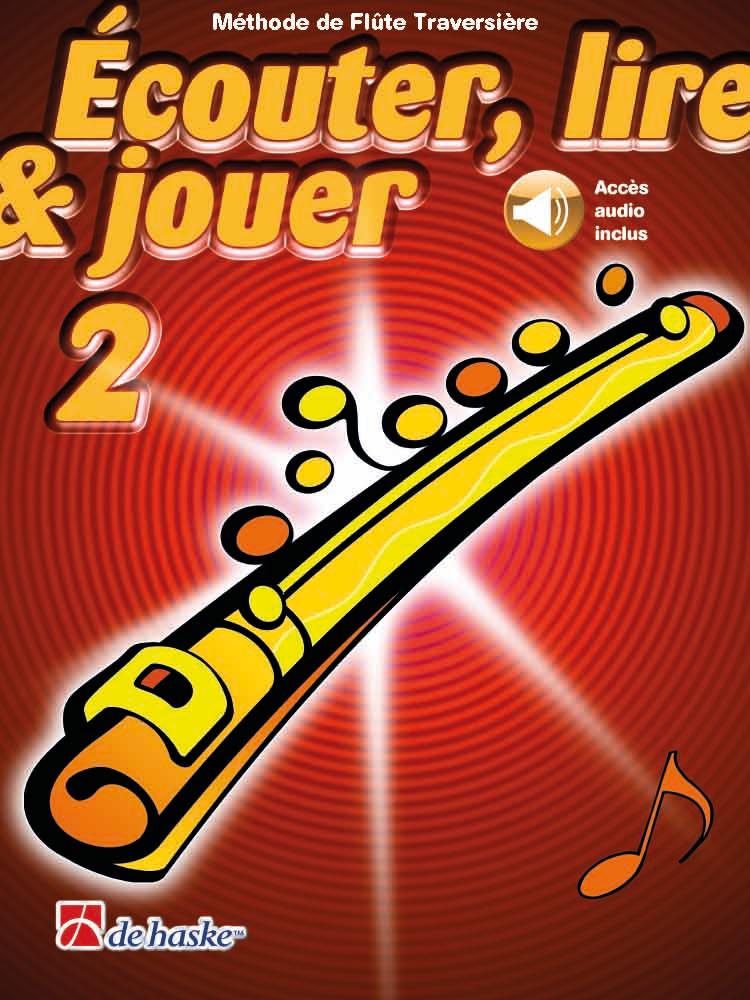 Écouter lire & jouer 2 Flûte Traversière: Flute Solo: Instrumental Tutor