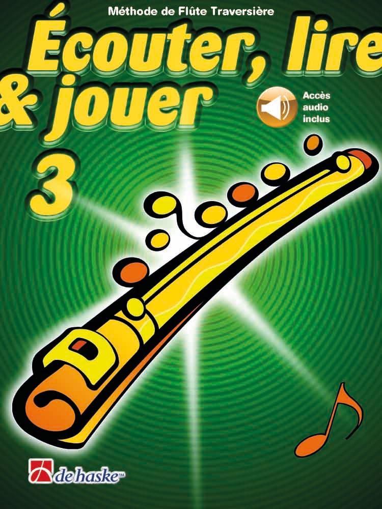 Écouter lire & jouer 3 Flûte Traversière: Flute Solo: Instrumental Tutor