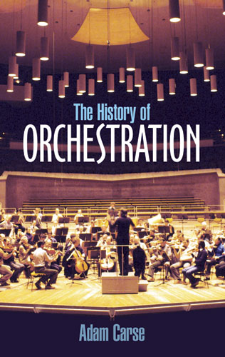 A. Carse: The History Of Orchestration: Reference