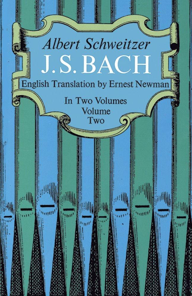 Albert Schweitzer: J.S. Bach Volume 2: History