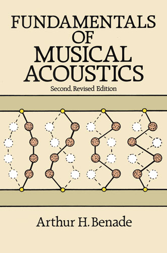A.H. Benade: Fundamentals Of Musical Acoustics: Theory
