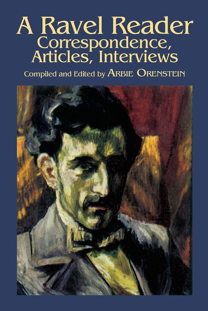 A. Orenstein: A Ravel Reader: Biography