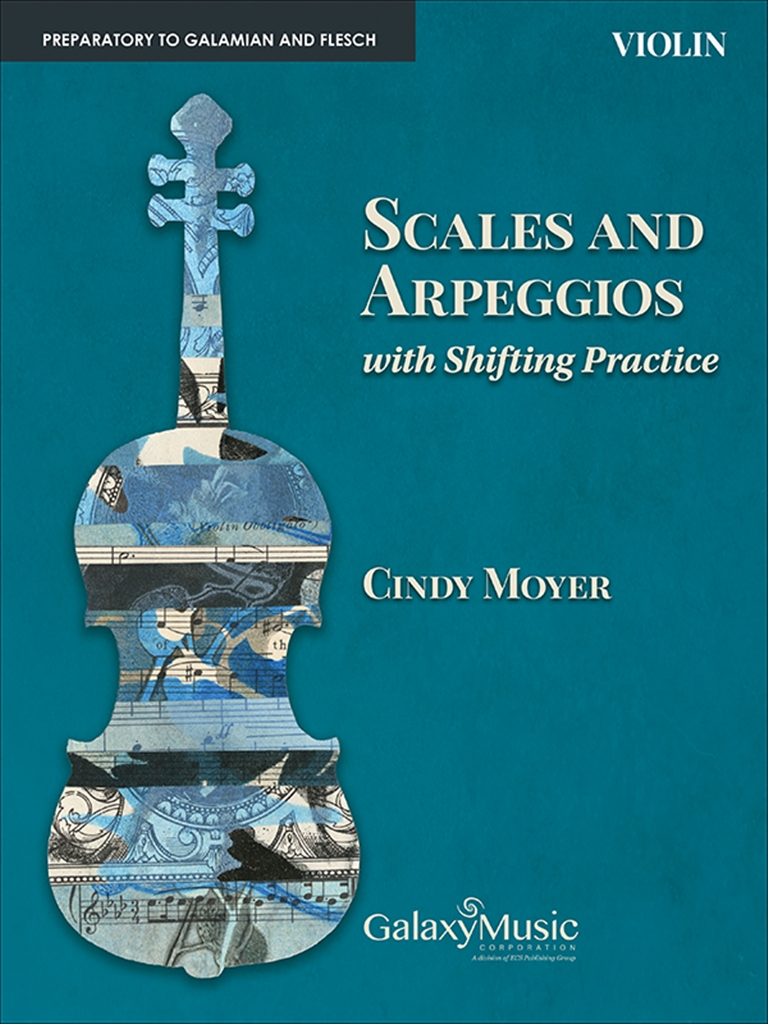 Cindy Moyer: Scales and Arpeggios with Shifting Practice:Violin: Violin: