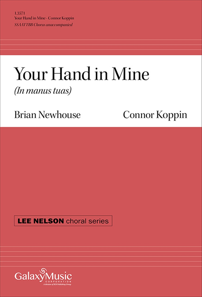 Connor J. Koppin Brian Newhouse: Your Hand in Mine: Mixed Choir: Vocal Score
