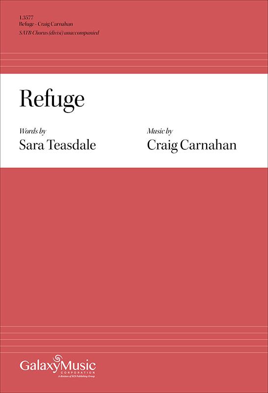 Craig Carnahan Sara Teasdale: Refuge: Mixed Choir: Vocal Score