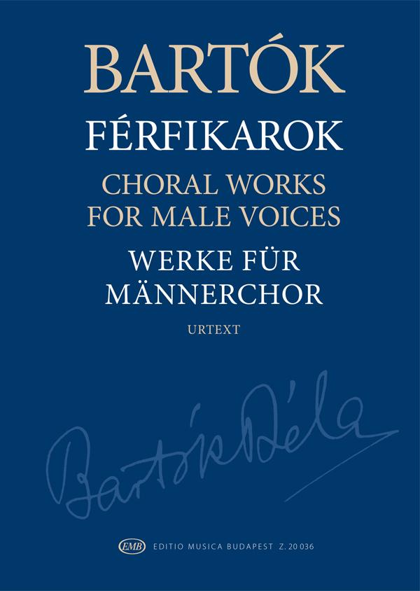 Béla Bartók: Choral Works: Lower Voices A Cappella: Vocal Score