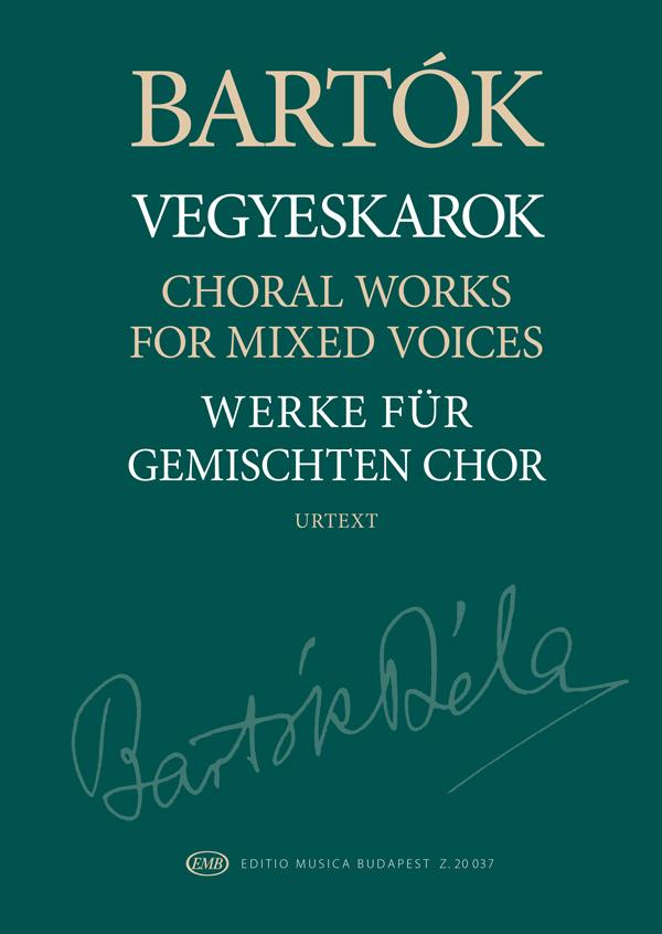 Béla Bartók: Choral Works: Mixed Choir A Cappella: Vocal Score