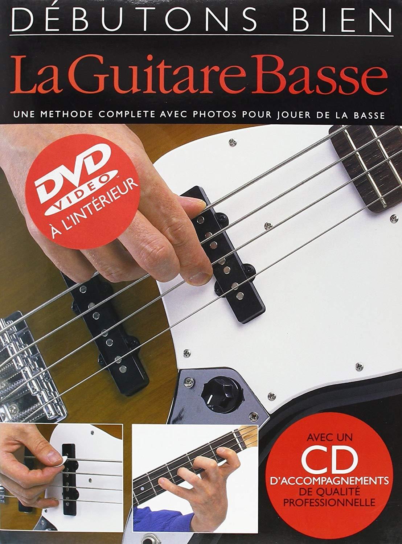 Débutons Bien: La Guitare Basse: Bass Guitar: Instrumental Tutor