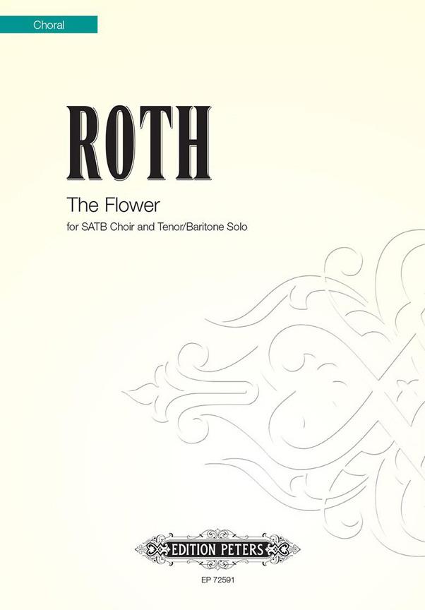 Alec Roth: The Flower: Tenor & SATB: Vocal Score