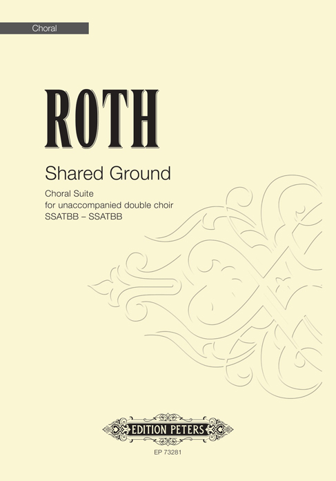 Alec Roth: Shared Ground: SATB: Vocal Score