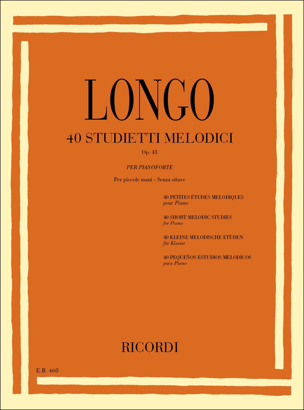 A. Longo: 40 Studietti Melodici Per Piccole Mani Senza: Piano
