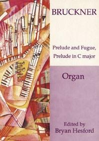 Anton Bruckner: Prelude and Fugue: Organ: Instrumental Work