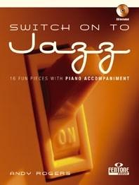 Andy Rogers: Switch on to Jazz: Alto Saxophone: Instrumental Work
