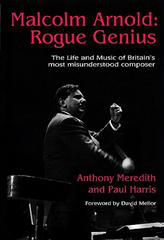 A. Meredith P. Harris: Malcolm Arnold: Rogue Genius: Biography
