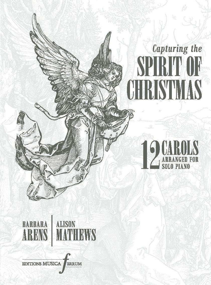 Alison Mathews Barbara Arens: Capturing the Spirit of Christmas: Piano: