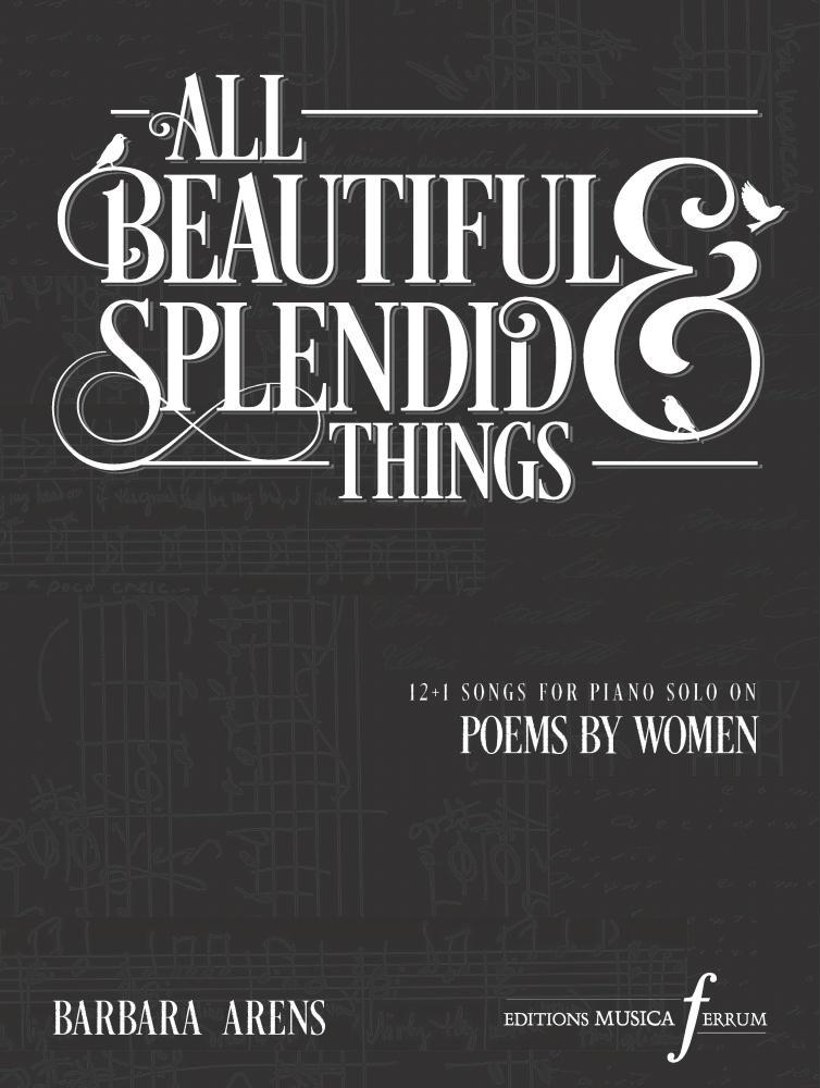 Barbara Arens: All Beautiful and Splendid Things: Piano: Instrumental Album