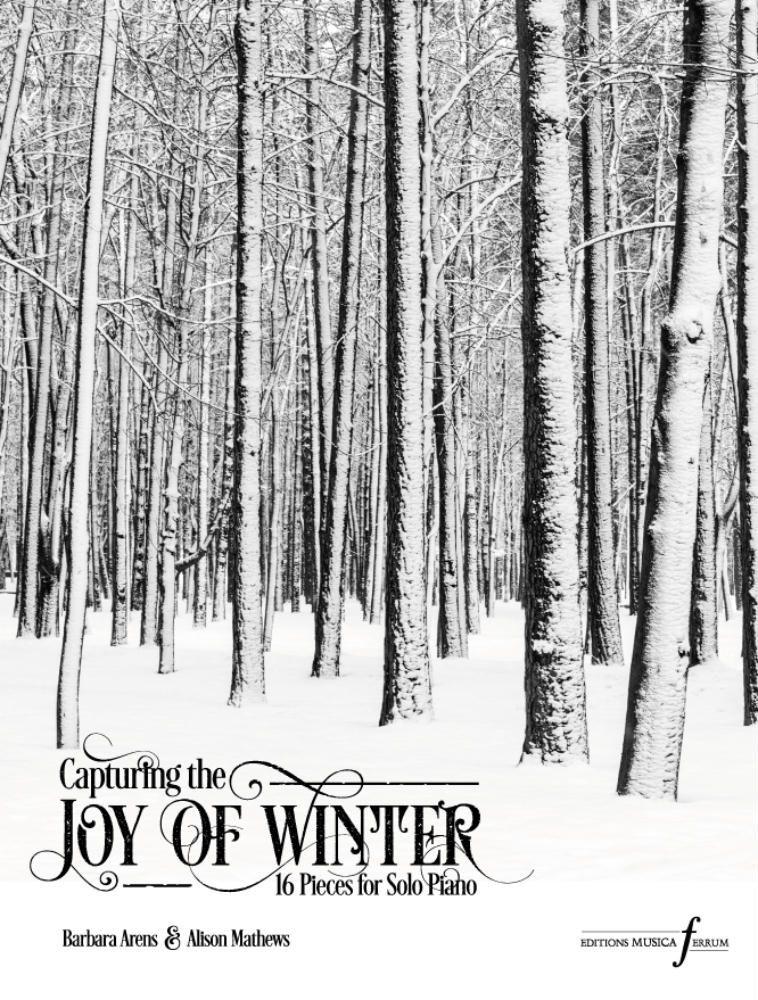 Alison Mathews Barbara Arens: Capturing the Joy of Winter: Piano: Instrumental