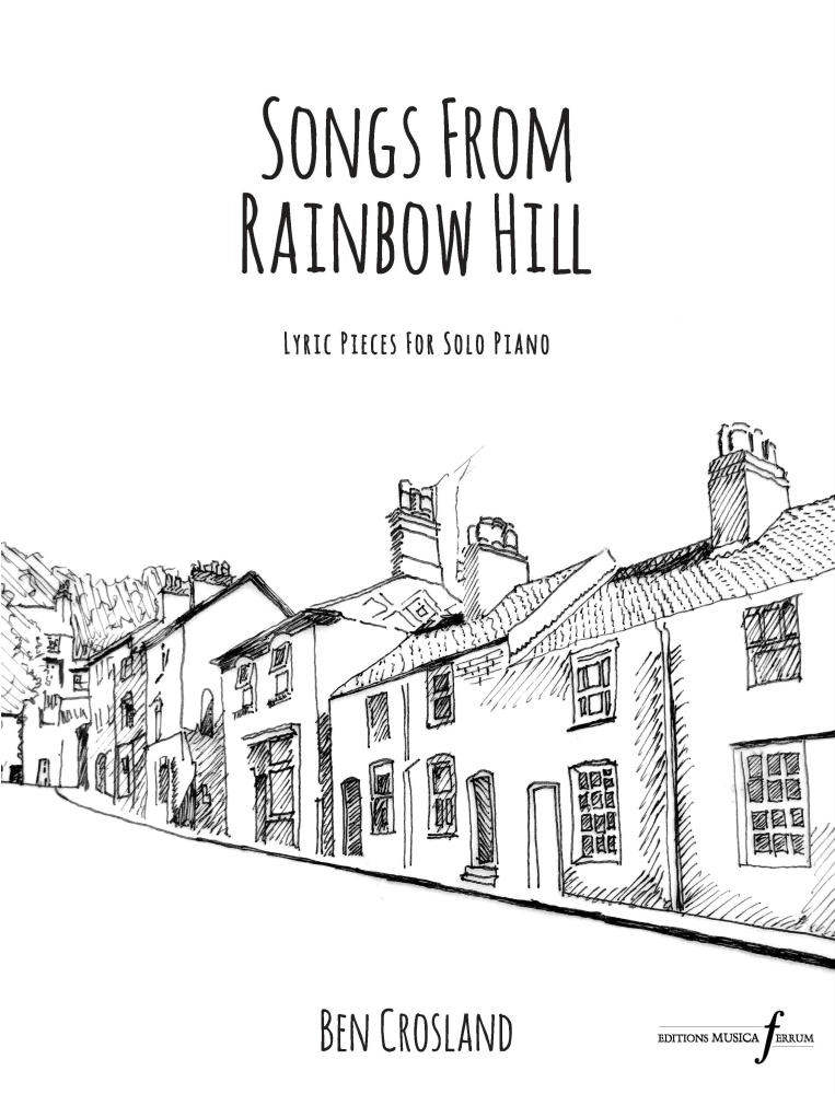 Ben Crosland: Songs from Rainbow Hill: Piano: Instrumental Album