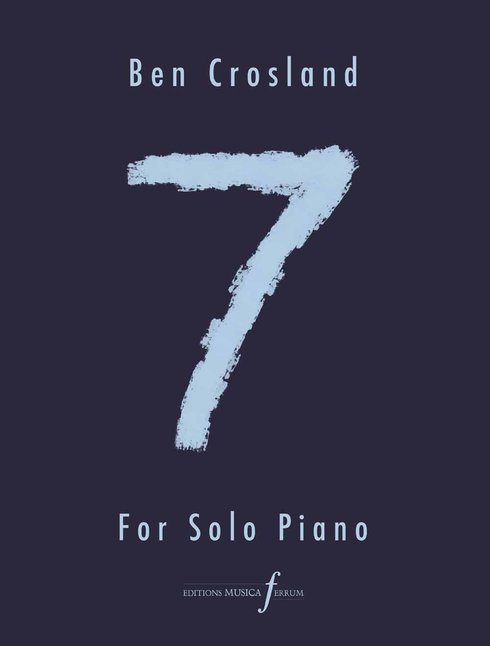 Ben Crosland: 7: Piano: Instrumental Album