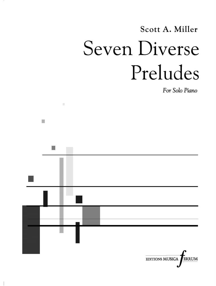 Scott A. Miller: Seven Diverse Preludes: Piano: Instrumental Album