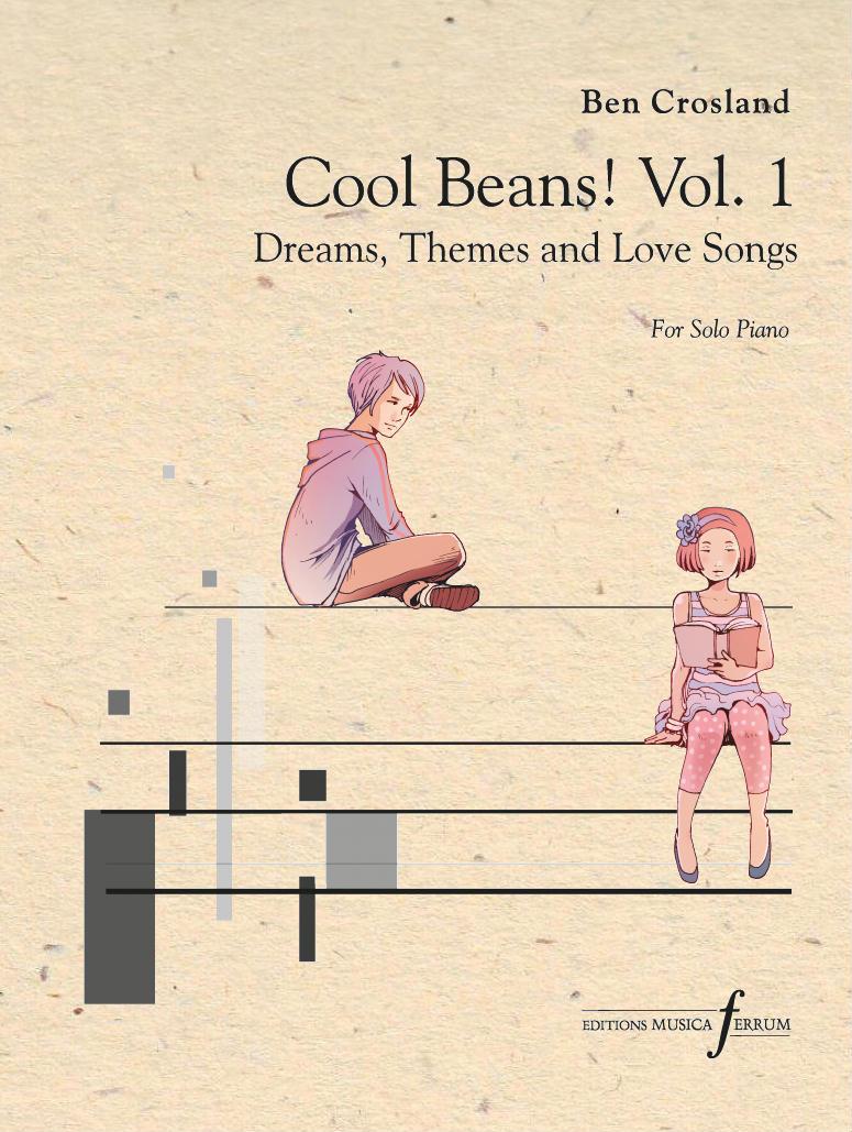 Ben Crosland: Cool Beans! Vol.1: Piano: Instrumental Collection