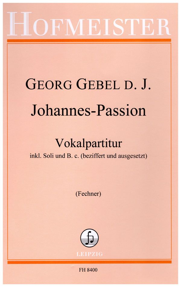 Georg D. J. Gebel: Johannes-Passion: Mixed Choir and Accomp.: Vocal Score