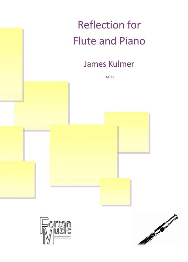 James Kulmer: Reflection for Flute and Piano: Flute: Instrumental Work