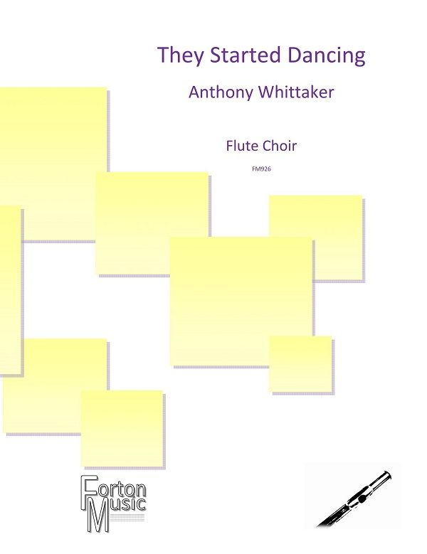 Anthony Whittaker: They Started Dancing: Woodwind Ensemble: Score and Parts