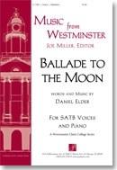 Daniel Elder: Ballade to the Moon: SATB: Vocal Score
