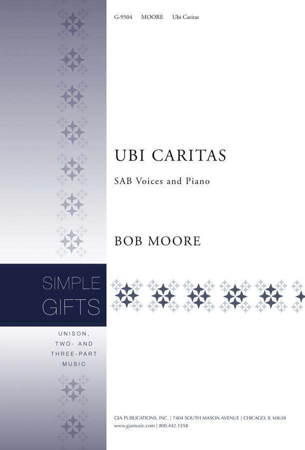 Bob Moore: Ubi Caritas: SAB: Vocal Score