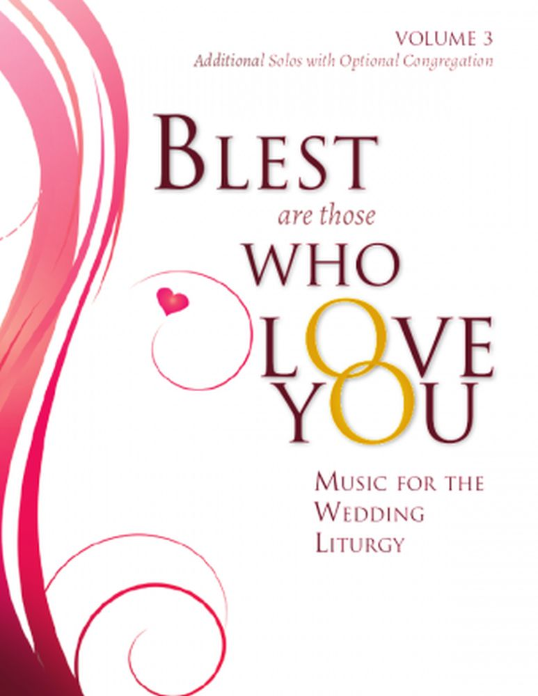 Blest Are Those Who Love You Volume 3: Vocal: Vocal Collection