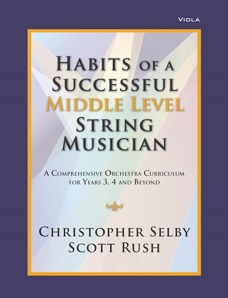 Christopher Selby Scott Rush: Habits of a Successful Middle Level String-Viola: