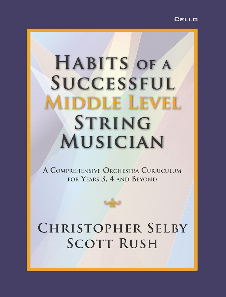Christopher Selby Scott Rush: Habits of a Successful Middle Level String-Cello: