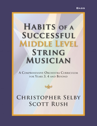 Christopher Selby Scott Rush: Habits of a Successful Middle Level String-Bass: