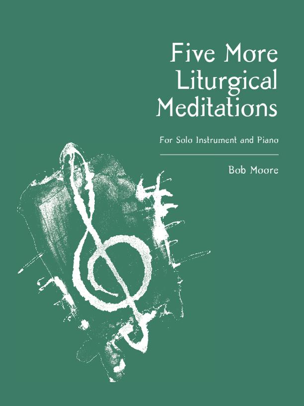 Bob Moore: Five More Liturgical Meditations
