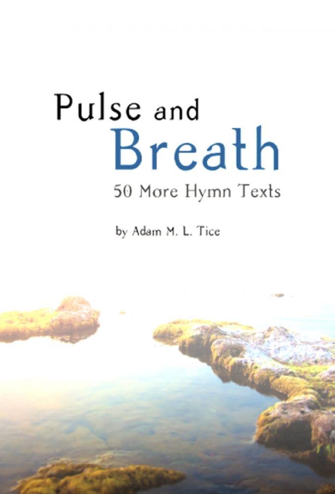 Adam M.L. Tice: Pulse and Breath