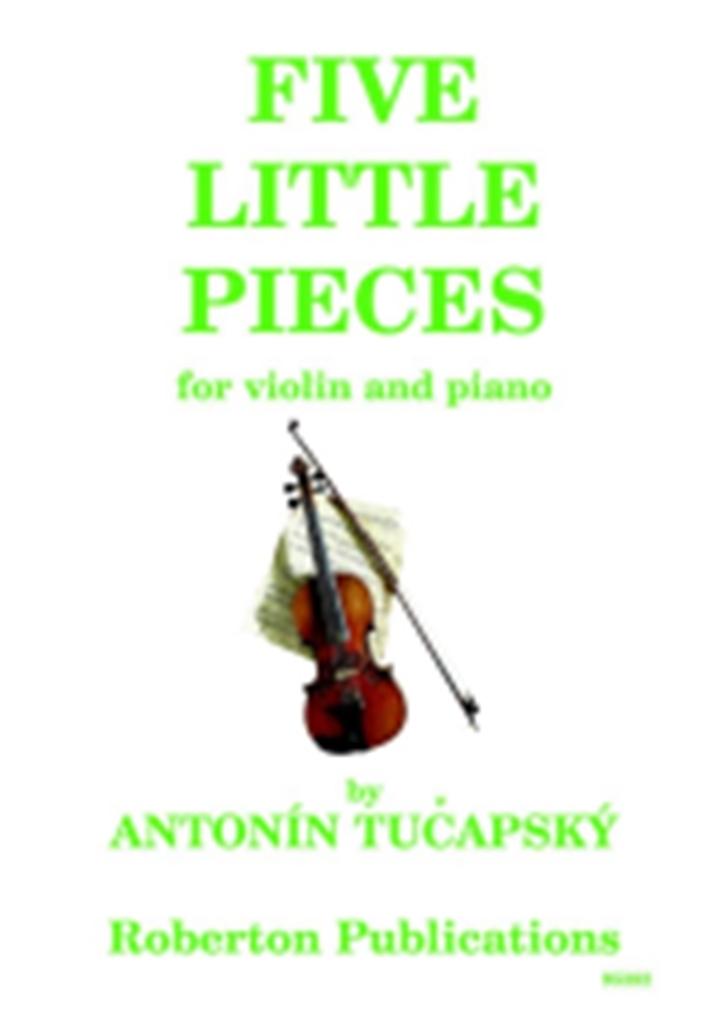 Antonin Tucapsky: Five Little Pieces: Violin