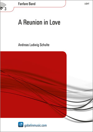 Andreas Ludwig Schulte: A Reunion in Love: Fanfare Band: Score & Parts