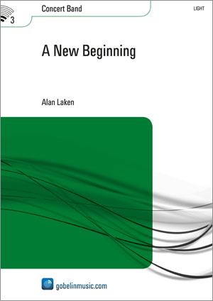 Alan Laken: A New Beginning: Concert Band: Score & Parts